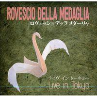 Rovescio Della Medaglia - Live In Tokyo (Ita)
