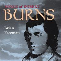 Brian Freeman - Songs of Robert Burns