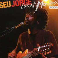 Seu Jorge - Live At Montreux, 2005