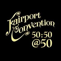 Fairport Convention - Fairport Convention 50:50 At 50 (Uk)