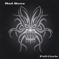 Bad Bonz - Full Circle