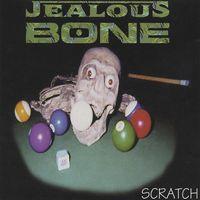 Jealous Bone - Scratch