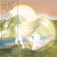 Richard Reed Parry - Quiet River Of Dust Vol. 1 [Import]