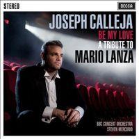 Joseph Calleja - Be My Love: Tribute to Mario Lanza