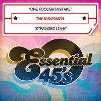 Kingsmen - One Foolish Mistake / Stranded Love