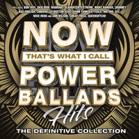 Now That's What I Call Music! - Now That's What I Call Power Ballads