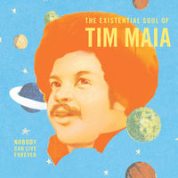 Tim Maia - Nobody Can Live Forever: Theexistential