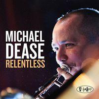 Michael Dease - Relentless