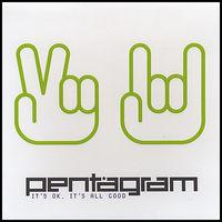 Pentagram - It's Ok It's All Good
