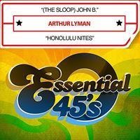 Arthur Lyman - (The Sloop) John B. / Honolulu Nites