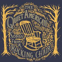 The Quiet American - Songs From A Rocking Chair