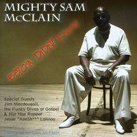 Mighty Sam Mcclain - Betcha Didn't Know