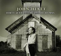 John Hiatt - Dirty Jeans & Mudslide Hymns (W/Dvd) (Dlx)