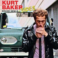 Kurt Baker - Brand New B-Sides