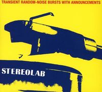 Stereolab - Transient Random Noise-bursts With Announcements