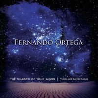 Fernando Ortega - Shadow Of Your Wings: Hymns & Sacred