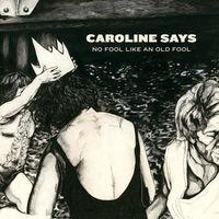 Caroline Says - No Fool Like An Old Fool [LP]