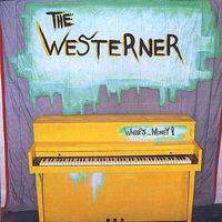 The Westerner - Whoopsmoney!