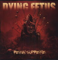Dying Fetus - Reign Supreme [LP]