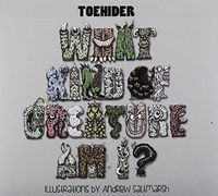 Toehider - What Kind Of Creature Am I? (Aus)