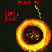 Douglas Ewart - Songs Of Sunlife: Inside The Didgeridu
