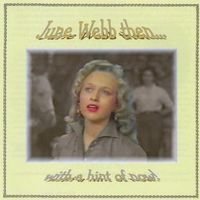 June Webb - June Webb Then.With A Hint Of Now