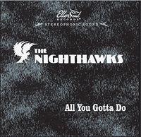 Nighthawks - All You Gotta Do