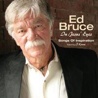 Ed Bruce - In Jesus Eyes