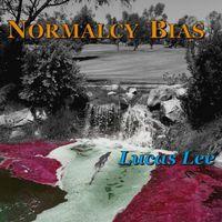 Lucas Lee - Normalcy Bias