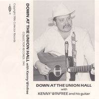 Kenny Winfree - Down at the Union Hall