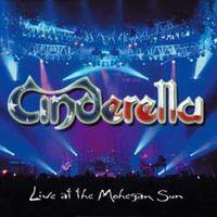 Cinderella - Live At The Mohegan Sun [Import]