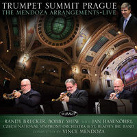 Randy Brecker - Trumpet Summit Prague: Mendoza Arrangements Live