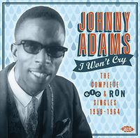 Johnny Adams - I Won't Cry: Complete Ric & Ron Singles 1959-64