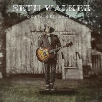 Seth Walker - Gotta Get Back [Vinyl]