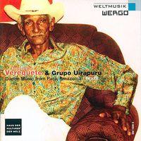 Verequete & Grupo Uirapuru - Carimbo: Dance Music from Para Amazonia