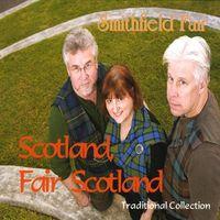 Smithfield Fair - Scotland, Fair Scotland [Digipak]