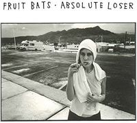 Fruit Bats - Absolute Loser