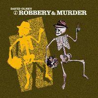 David Olney - Robbery & Murder (Ep)