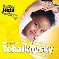 Classical Kids - Best of Classical Kids: Peter Ilyich Tchaikovsky