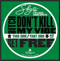 Sly5thave - Bitch Don't Kill My Vibe / Get Free