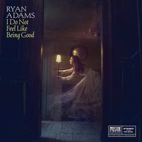 Ryan Adams - I Do Not Feel Like Being Good / How Much Light [Limited Edition Vinyl Single]