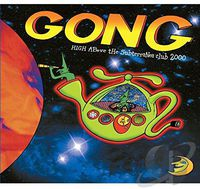 Gong - High Above the Subterranea Club 2000