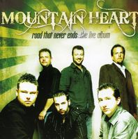 Mountain Heart - Road That Never Ends: The Live Album