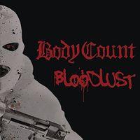 Body Count - Bloodlust (Ger)