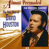 David Houston - Almost Persuaded-Very Best Of