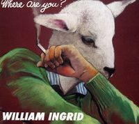 William Ingrid - Where Are You?