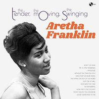 Aretha Franklin - Tender The Moving The Swinging (Bonus Tracks)