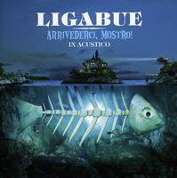 Ligabue - Arrivederci Mostro Acoustic [Import]