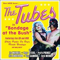 Tubes - Bondage At The Bush (W/Dvd)
