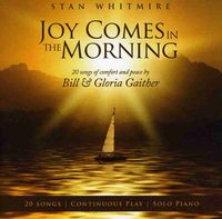 Stan Whitmire - Joy Comes in the Morning